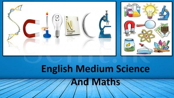 English medium Science and Maths classes.